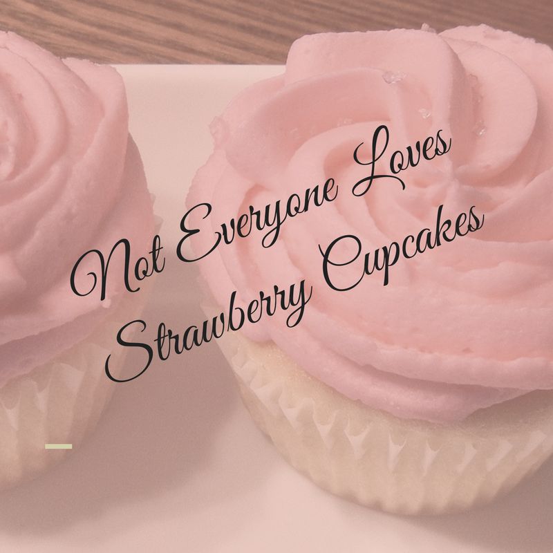 Not Everyone Loves Strawberry Cupcakes Image