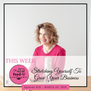 Podcast 028: Stretching Yourself To Grow Your Business