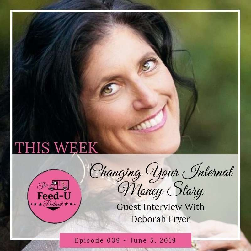 39. Changing Your Money Story with Deborah Fryer