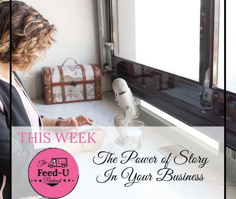 40. The Power of Story In Your Business