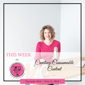 Podcast 043 Creating Consumable Content