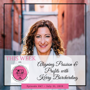 Aligning Passion & Profits with Kerry Borcherding
