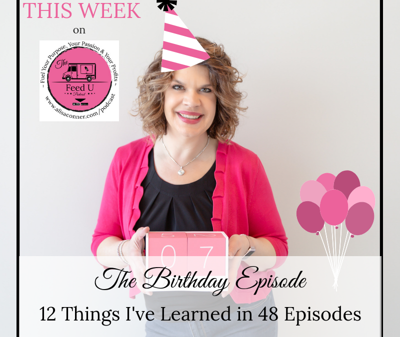 48. Lessons Learned From 48 Years & 48 Episodes (the birthday episode)