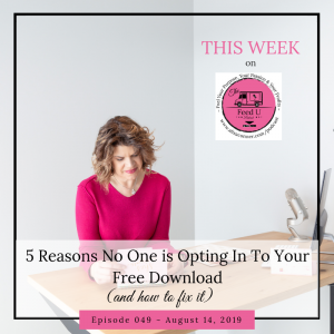 Podcast 49 - 5 Reasons No One Is Opting In For Your Free Download and How To Fix It