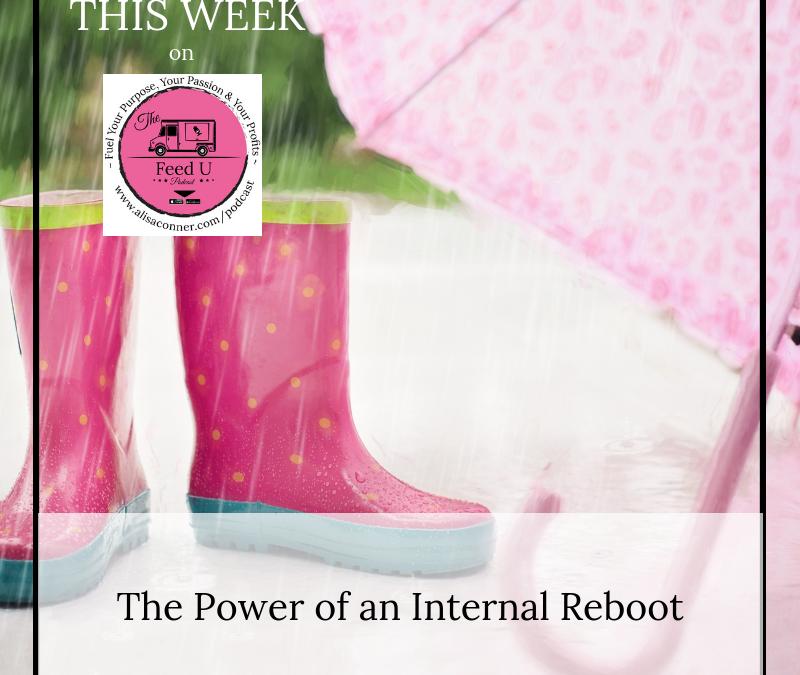 53. The Power of an Internal Reboot