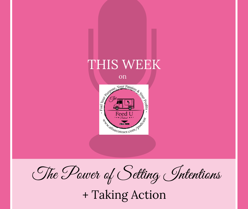 57. The Power of Setting Intentions + Taking Action