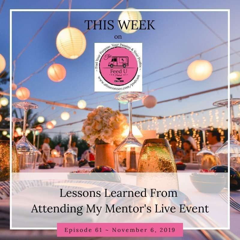 61. Lessons Learned From Attending My Mentor's Live Event