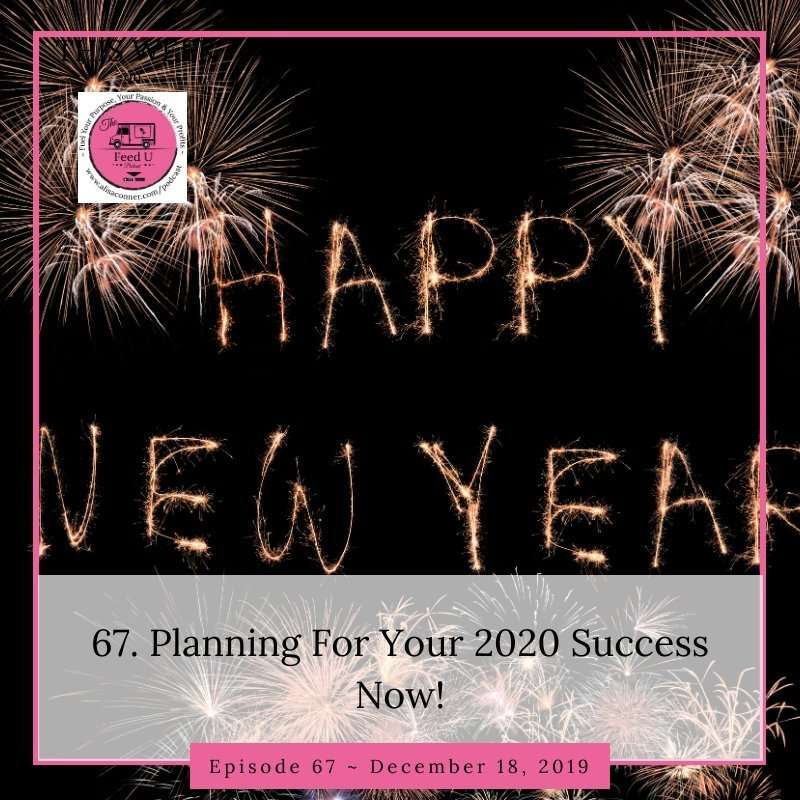 67. Planning Your 2020 Success Now