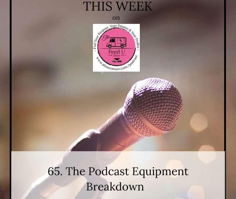 65. The Podcast Equipment Breakdown