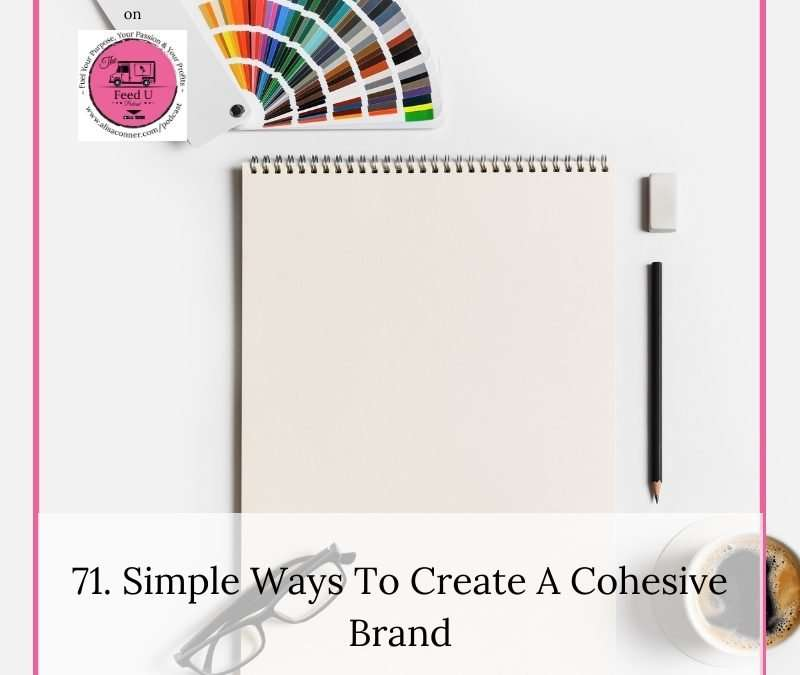 71. Simple Ways To Create A Cohesive and Memorable Brand