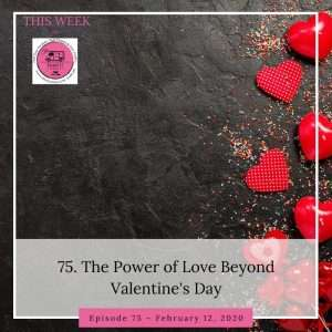 75-The Power of Love Beyond Valentine's Day