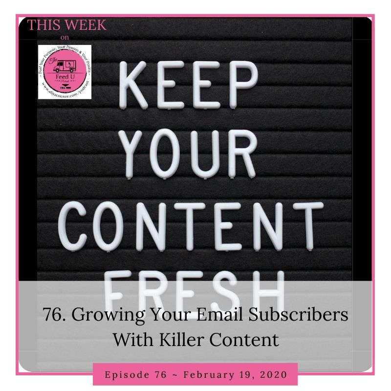 76. Growing Your Email List With Killer Content