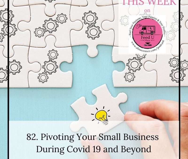 82. Pivoting Your Small Business During COVID 19 and Beyond