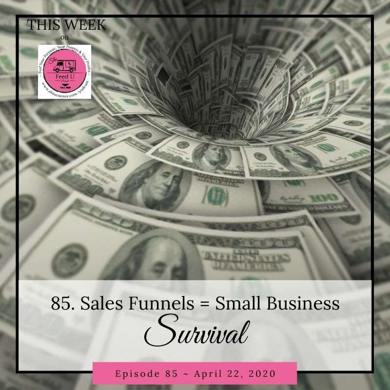 85. Sales Funnels Equal Small Business Survival