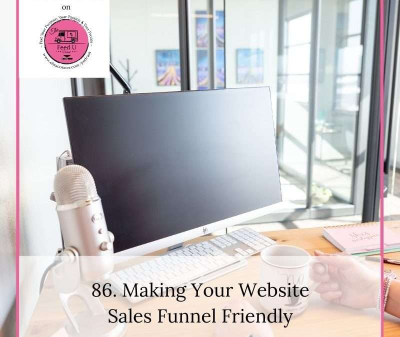 86. Making Your Website Sales Funnel Friendly