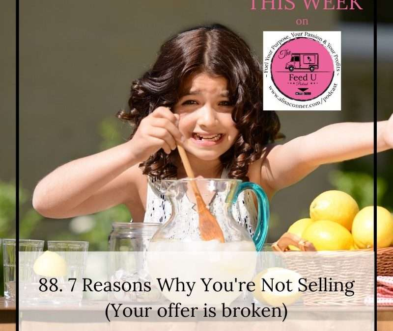 88. Why You're Not Selling (It's Probably Your Offer)