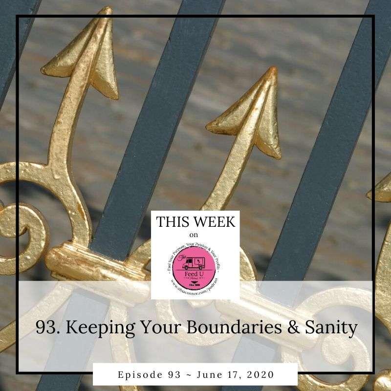 93. Keeping Your Boundaries & Sanity