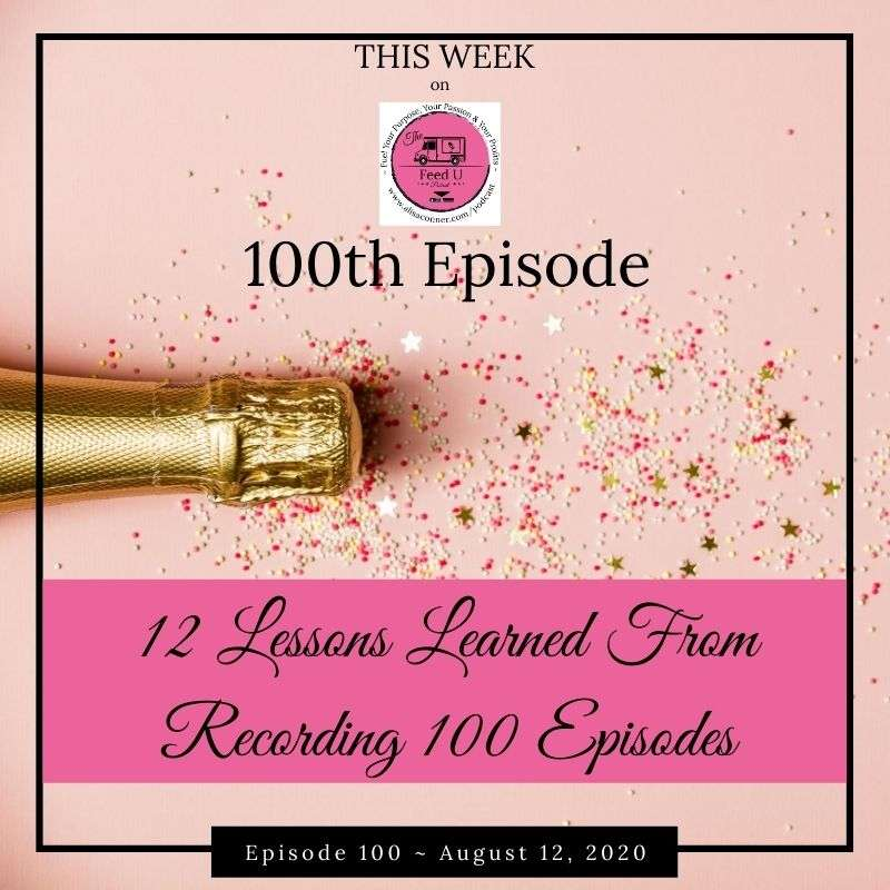100.  12 Lessons Learned The Hard Way From Recording 100 Episodes