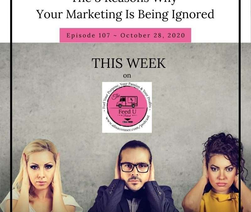 107 Why Your Marketing Is Being Ignored