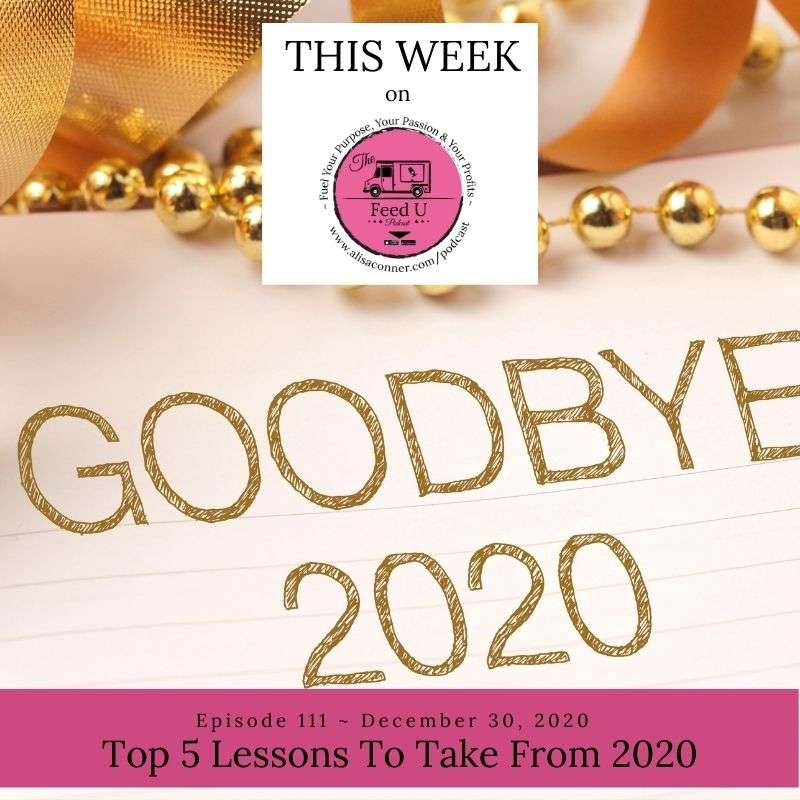 111. 5 Grateful Lessons Learned From 2020 (and What To Take Into 2021)